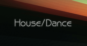 Dance and House (Дэнс энд Хаус)